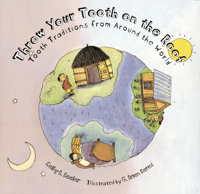 Picture of THROW YOUR TOOTH ON THE ROOF: Tooth Traditions from Around the World